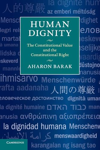 Human Dignity: The Constitutional Value and the Constitutional Right (Paperback)