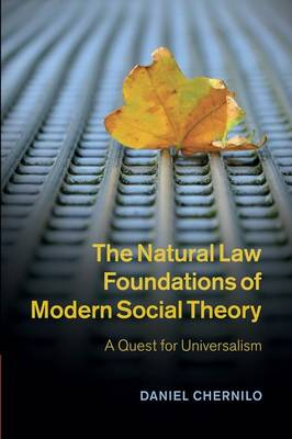 The Natural Law Foundations of Modern Social Theory: A Quest for Universalism (Paperback)