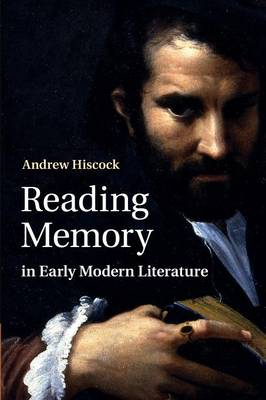 Reading Memory in Early Modern Literature (Paperback)
