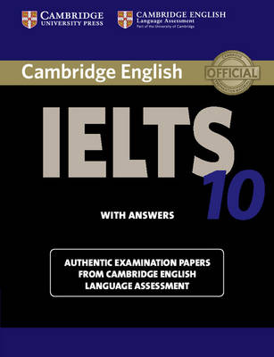 Cambridge IELTS 10 Student's Book with Answers: Authentic Examination Papers from Cambridge English Language Assessment - IELTS Practice Tests (Paperback)