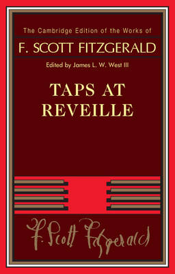 The Cambridge Edition of the Works of F. Scott Fitzgerald: Taps at Reveille (Paperback)
