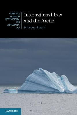 International Law and the Arctic - Cambridge Studies in International and Comparative Law (Paperback)