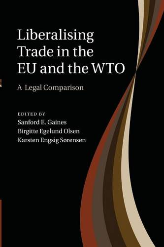 Liberalising Trade in the EU and the WTO: A Legal Comparison (Paperback)