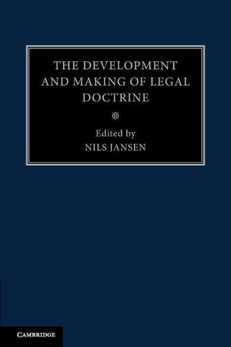 The Development and Making of Legal Doctrine: Volume 6 (Paperback)