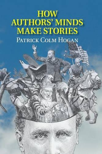 How Authors' Minds Make Stories (Paperback)