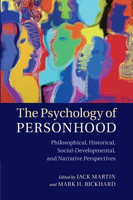 The Psychology of Personhood: Philosophical, Historical, Social-Developmental, and Narrative Perspectives (Paperback)