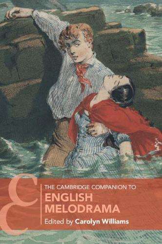 The Cambridge Companion to English Melodrama - Cambridge Companions to Literature (Paperback)