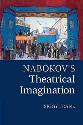 Nabokov's Theatrical Imagination (Paperback)