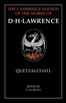 The Cambridge Edition of the Works of D. H. Lawrence: Quetzalcoatl (Paperback)