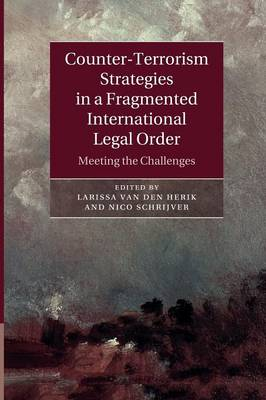 Counter-Terrorism Strategies in a Fragmented International Legal Order: Meeting the Challenges (Paperback)