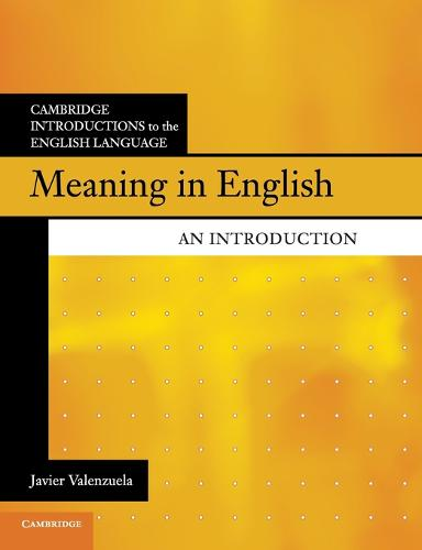 Meaning in English: An Introduction - Cambridge Introductions to the English Language (Paperback)