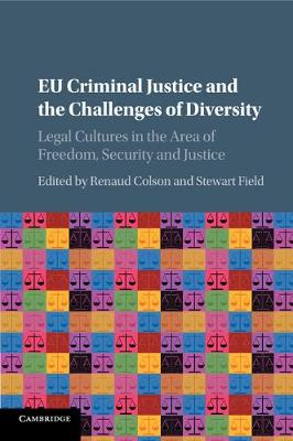 EU Criminal Justice and the Challenges of Diversity: Legal Cultures in the Area of Freedom, Security and Justice (Paperback)