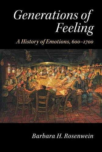 Generations of Feeling: A History of Emotions, 600-1700 (Paperback)