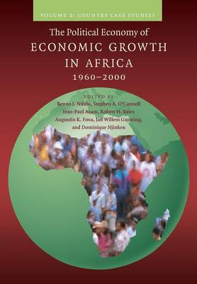 The The Political Economy of Economic Growth in Africa, 1960-2000: Volume 2, Country Case Studies: The Political Economy of Economic Growth in Africa, 1960-2000: Volume 2, Country Case Studies VOlume 2 (Paperback)