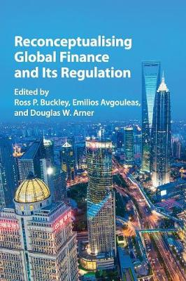 Reconceptualising Global Finance and its Regulation (Paperback)