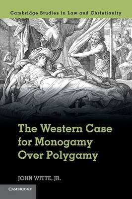The Western Case for Monogamy over Polygamy - Law and Christianity (Paperback)
