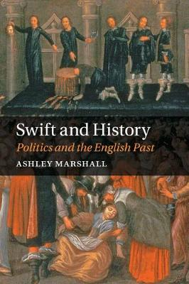 Swift and History: Politics and the English Past (Paperback)
