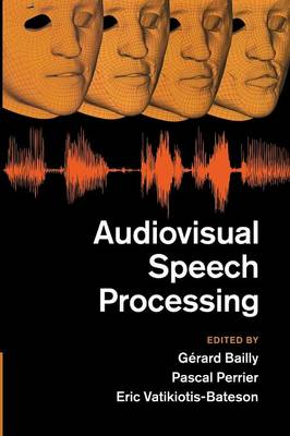 Audiovisual Speech Processing (Paperback)