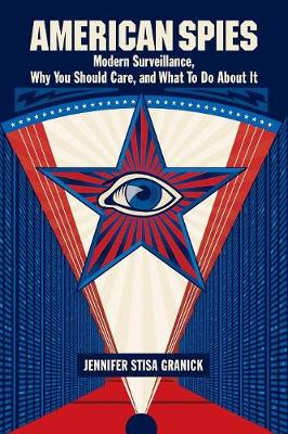 American Spies: Modern Surveillance, Why You Should Care, and What to Do About It (Paperback)