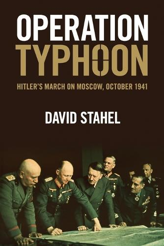 Operation Typhoon: Hitler's March on Moscow, October 1941 (Paperback)