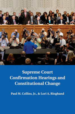 Supreme Court Confirmation Hearings and Constitutional Change (Paperback)