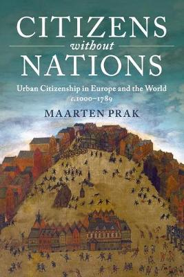 Citizens without Nations: Urban Citizenship in Europe and the World, c.1000-1789 (Paperback)