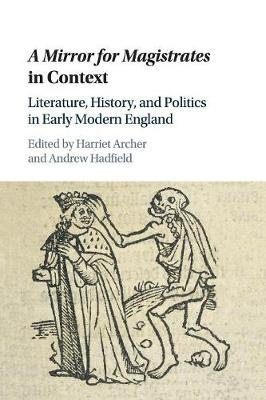 A Mirror for Magistrates in Context: Literature, History and Politics in Early Modern England (Paperback)