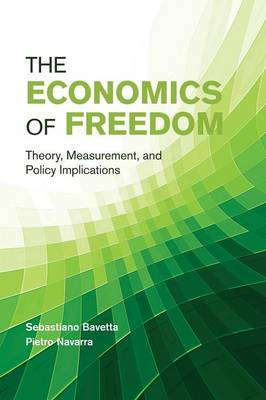 The Economics of Freedom: Theory, Measurement, and Policy Implications (Paperback)