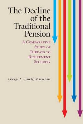 The Decline of the Traditional Pension: A Comparative Study of Threats to Retirement Security (Paperback)
