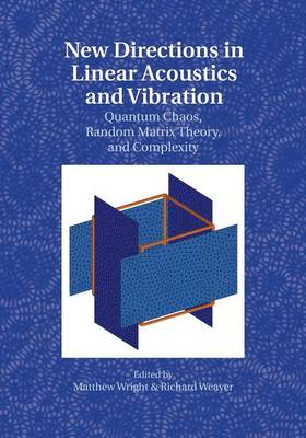 New Directions in Linear Acoustics and Vibration: Quantum Chaos, Random Matrix Theory and Complexity (Paperback)