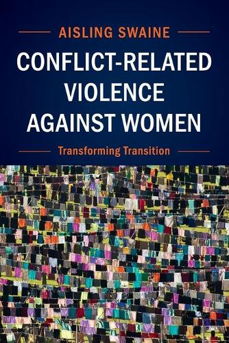 Conflict-Related Violence against Women: Transforming Transition (Paperback)