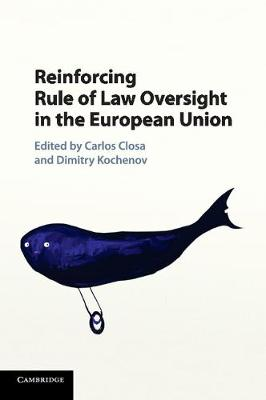 Reinforcing Rule of Law Oversight in the European Union (Paperback)