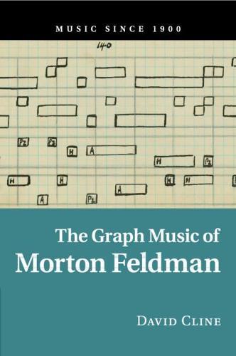 Music since 1900: The Graph Music of Morton Feldman (Paperback)