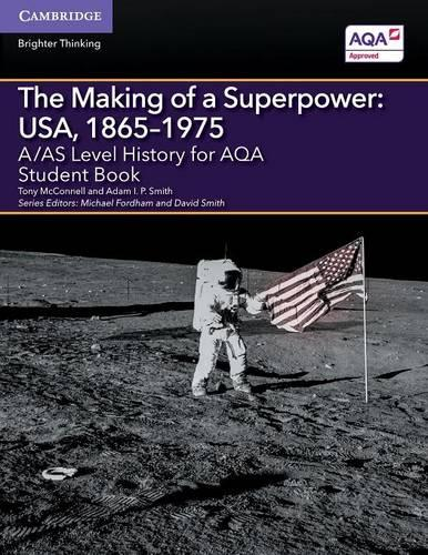 A/AS Level History for AQA The Making of a Superpower: USA, 1865-1975 Student Book - A Level (AS) History AQA (Paperback)