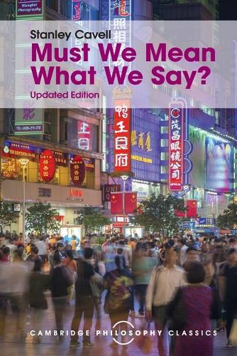 Must We Mean What We Say?: A Book of Essays - Cambridge Philosophy Classics (Paperback)