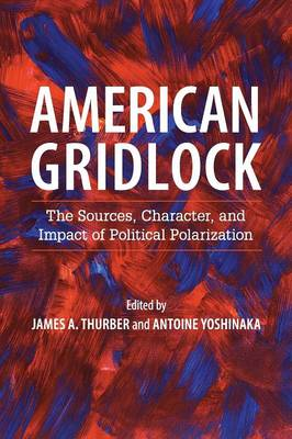 American Gridlock: The Sources, Character, and Impact of Political Polarization (Paperback)
