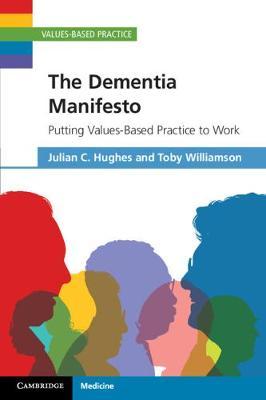 Values-Based Practice: The Dementia Manifesto: Putting Values-Based Practice to Work (Paperback)