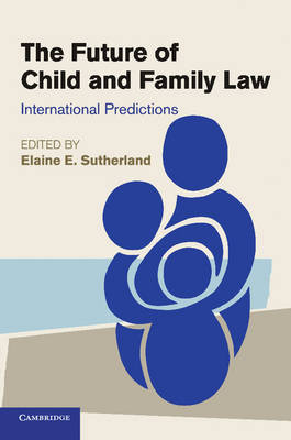 The Future of Child and Family Law: International Predictions (Paperback)