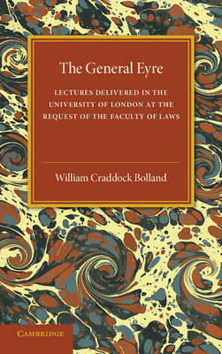 The General Eyre: Lectures Delivered in the University of London at the Request of the Faculty of Laws (Paperback)