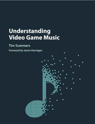 Understanding Video Game Music (Paperback)