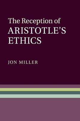 The Reception of Aristotle's Ethics (Paperback)