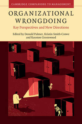 Organizational Wrongdoing: Key Perspectives and New Directions - Cambridge Companions to Management (Paperback)