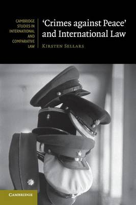 'Crimes against Peace' and International Law - Cambridge Studies in International and Comparative Law (Paperback)