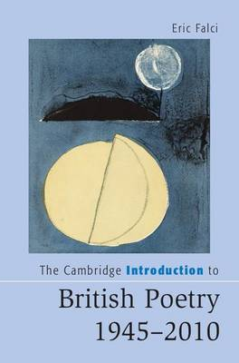 The Cambridge Introduction to British Poetry, 1945-2010 - Cambridge Introductions to Literature (Paperback)