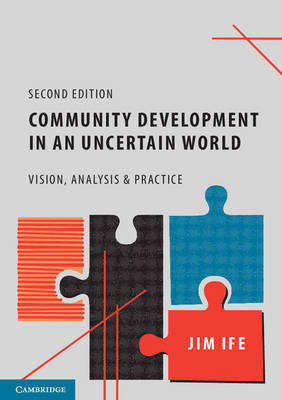 Community Development in an Uncertain World: Vision, Analysis and Practice (Paperback)