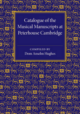 Catalogue of the Musical Manuscripts at Peterhouse Cambridge (Paperback)