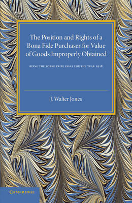 Bona Fide Purchase of Goods: The Position and Rights of a Bona Fide Purchaser for Value of Goods Improperly Obtained (Paperback)