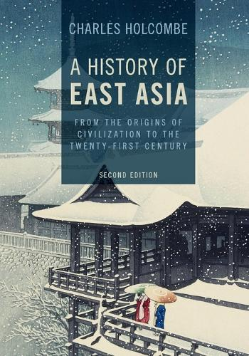 A History of East Asia: From the Origins of Civilization to the Twenty-First Century (Paperback)