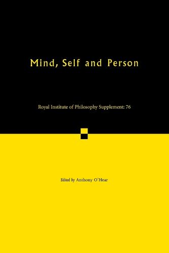 Mind, Self and Person - Royal Institute of Philosophy Supplements 76 (Paperback)