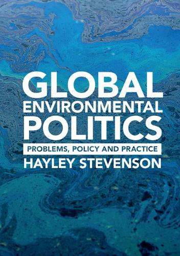 Global Environmental Politics: Problems, Policy and Practice (Paperback)